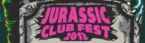 Jurassic Club Fest 2013